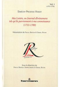 Mes loisirs, ou Journal d'événemens tels qu'ils parviennent à ma connoissance (1753-1789). Volume I (1753-1770)