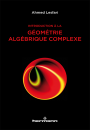 Introduction à la géométrie algébrique complexe