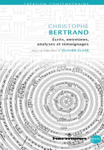 Christophe Bertrand: Écrits, entretiens, analyses et témoignages
