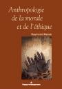 Anthropologie de la morale et de l'éthique