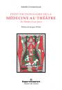 Petit dictionnaire de la médecine au théâtre