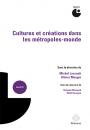 Cultures et créations dans les métropoles-mondes