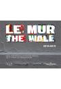Le MUR / The WALL (2010-2015)