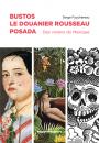 Bustos, Le Douanier Rousseau, Posada