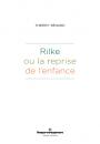 Rilke ou la reprise de l'enfance