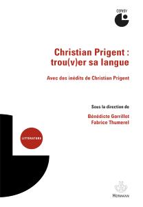 Christian Prigent : trou(v)er sa langue