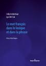 Le mot français dans le lexique et dans la phrase
