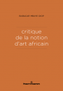 Critique de la notion d'art africain