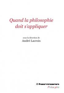 Quand la philosophie doit s'appliquer